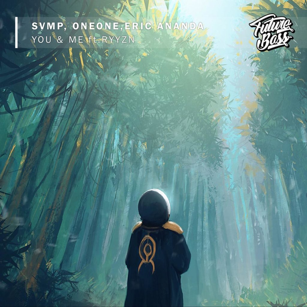 SVMP, OneOne, Eric Ananda - You & Me (Feat. RYYZN)
